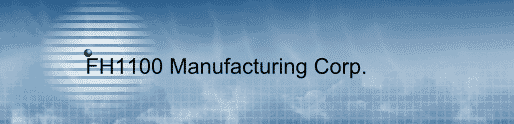 FH1100 Manufacturing Corp.