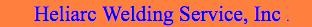 Heliarc Welding Service, Inc.