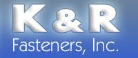 K & R Fasteners, Inc.